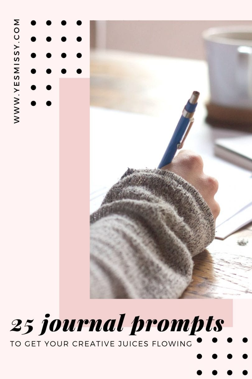 25 journal prompts to get your creative juice flowing and gain thought provoking insight into your own life.