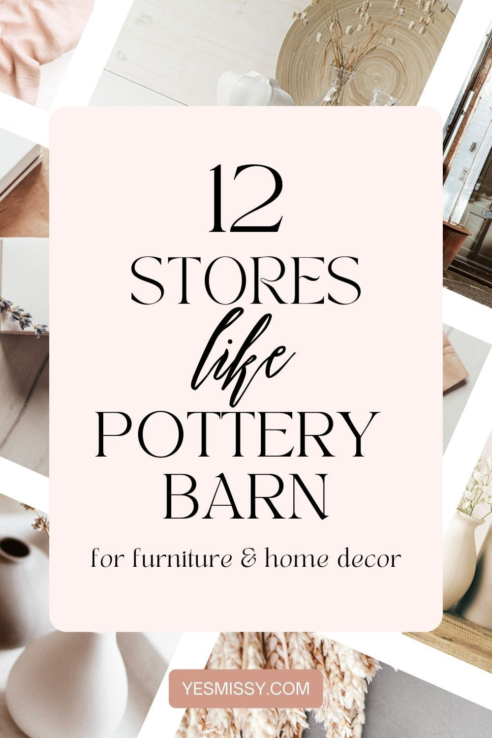 I love the classic design aesthetic of Pottery Barn and if you love it too, you're going to love these 12 furniture and decor stores like pottery barn in a similar price range and style. Get the full list and more home decor tips on yesmissy.com.